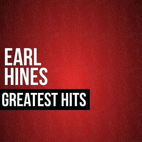 Earl Hines Greatest Hits by Earl Hines