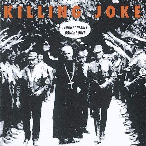 Laugh? I Nearly Bought One! de Killing Joke