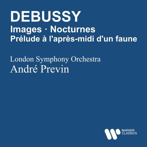Debussy: Images/Prélude à l'apres-midi d'un faune by Andre Previn