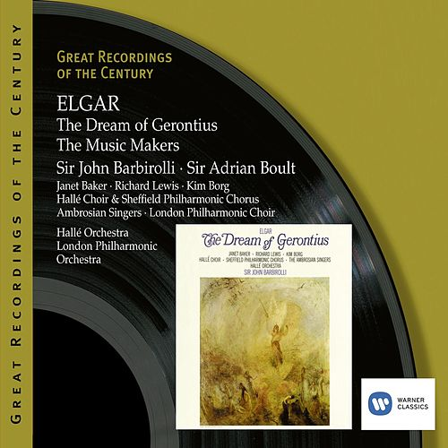 Elgar: The Dream of Gerontius - The Music Makers by Sir John Barbirolli