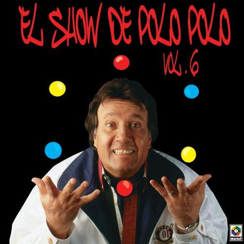 El Show De Polo Polo, Vol. 6 (En Vivo) by Polo Polo