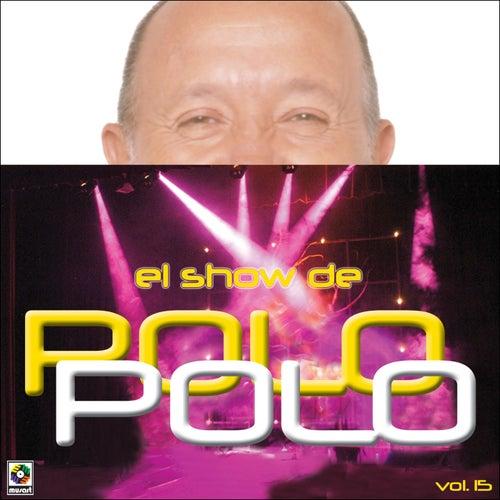 El Show De Polo Polo, Vol. 15 (En Vivo) by Polo Polo