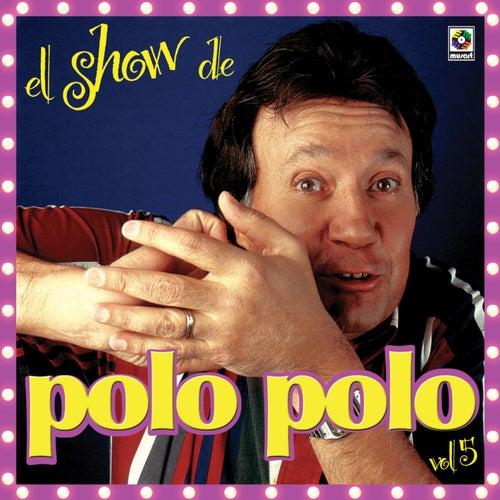 El Show De Polo Polo, Vol. 5 by Polo Polo
