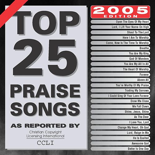 Top 25 Praise Songs: 2005 by Marantha Praise!