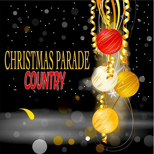 Christmas Parade - Country - 30 Original Christmas Songs Remastered by Various Artists