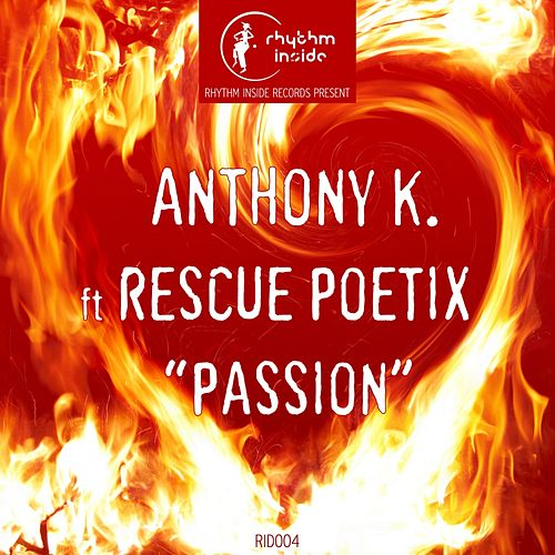 Passion (feat. Rescue Poetix) by Anthony K