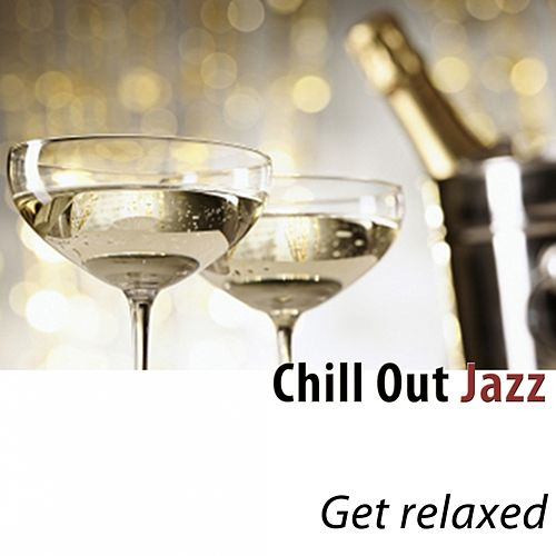 Chill out Jazz (Get Relaxed) by Various Artists