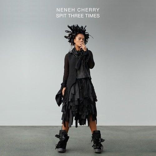 Spit Three Times de Neneh Cherry
