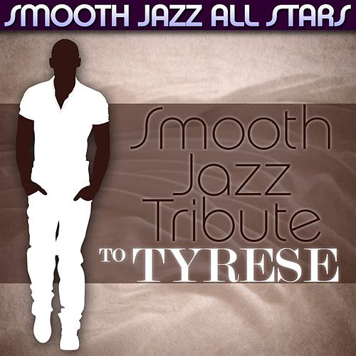 Smooth Jazz Tribute to Tyrese von Smooth Jazz Allstars