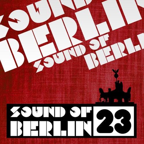 Sound of Berlin, Vol. 23 von Various Artists
