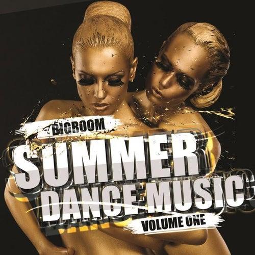 Bigroom Summer Dance Music - Volume One de Various Artists