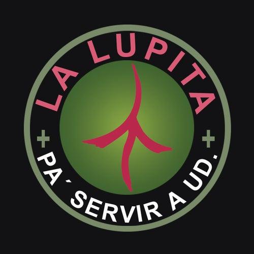 Pa' Servir a Usted de La Lupita
