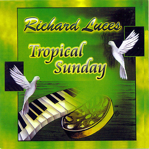 Tropical Sunday van Richard Luces