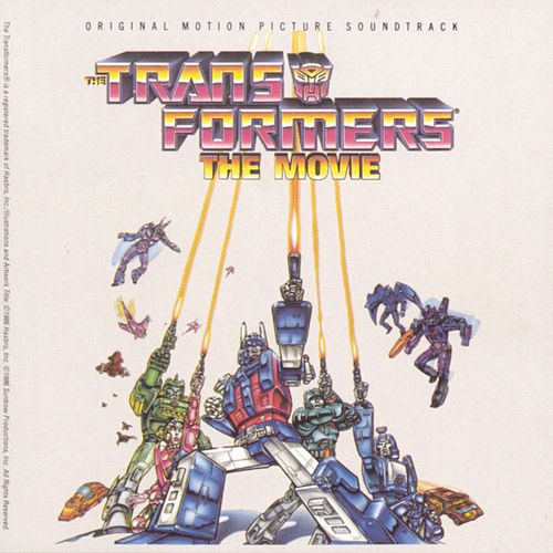 The Transformers: The Movie [1986 Animated] by Original Soundtrack