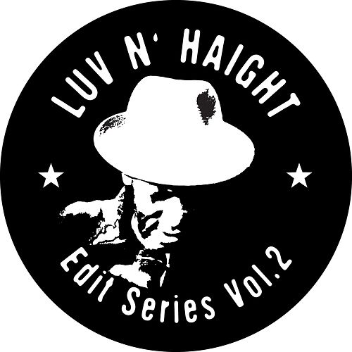 Luv N' Haight (Edit Series Vol.2: Tommy Stewart) by Tommy Stewart.