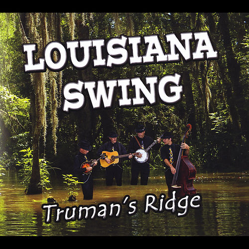 Louisiana Swing von Truman's Ridge