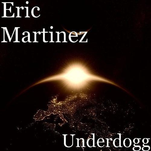 Underdogg von Eric Martinez