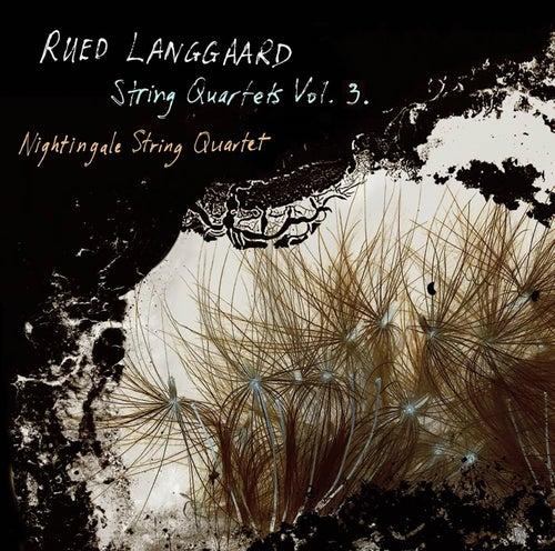 Langgaard: String Quartets, Vol. 3 by Nightingale String Quartet