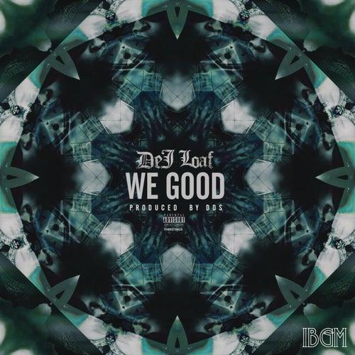 We Good von Dej Loaf