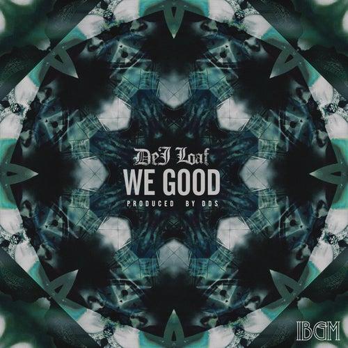 We Good de Dej Loaf
