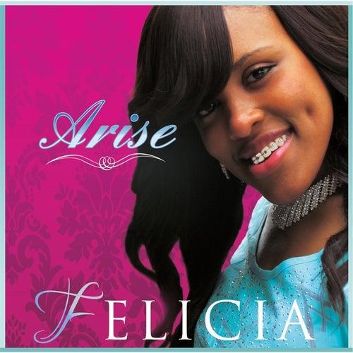 Arise by Felicia