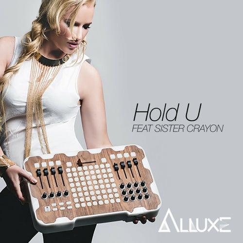 Hold U (feat. Sister Crayon) - Single van Alluxe