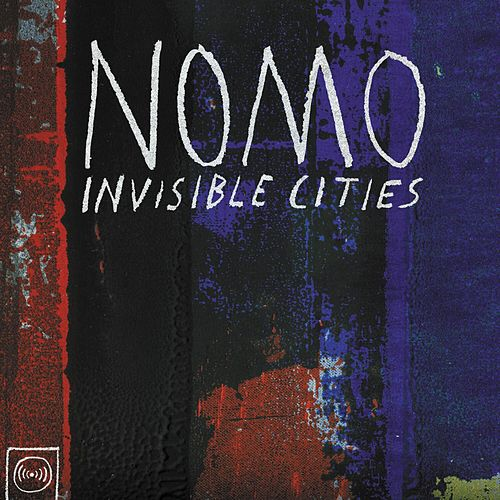 Invisible Cities de NOMO