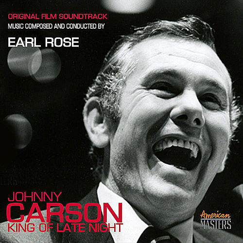 Johnny Carson: King of Late Night (Original Film Soundtrack) de Earl Rose