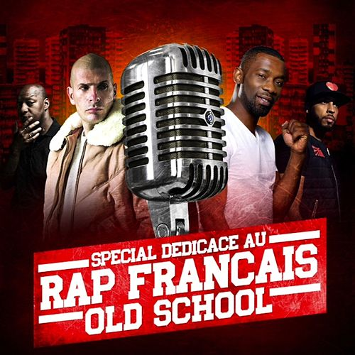 Special dédicace au rap français old school de Various Artists
