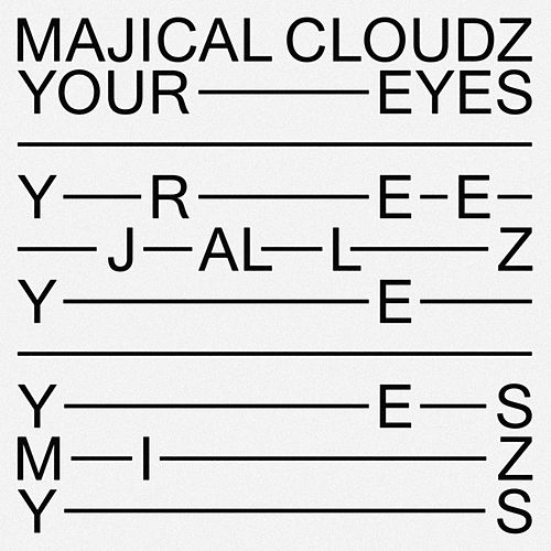Your Eyes by Majical Cloudz