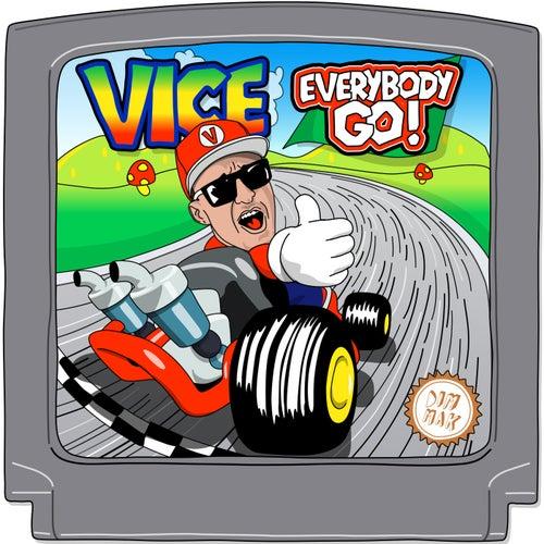 Everybody Go! von Vice