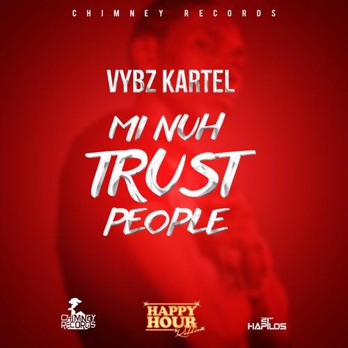 Mi Nuh Trust People - Single by VYBZ Kartel