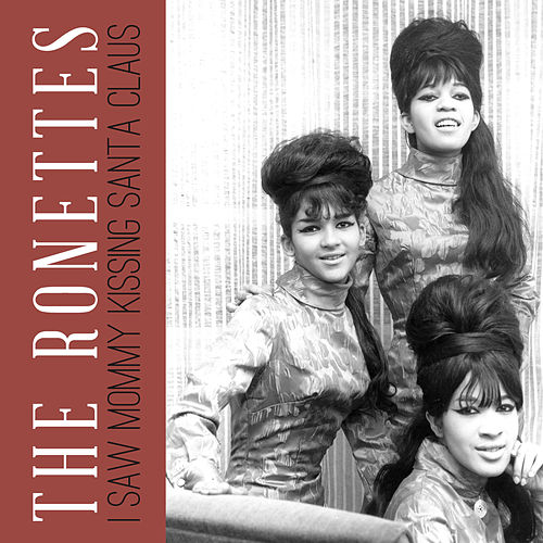 I Saw Mommy Kissing Santa Claus de The Ronettes