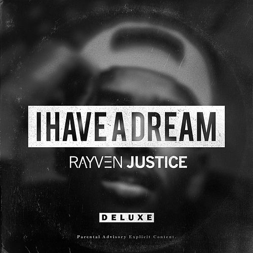 I Have A Dream (Deluxe Edition) de Rayven Justice