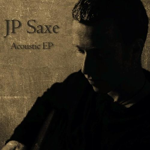 Acoustic EP by JP Saxe