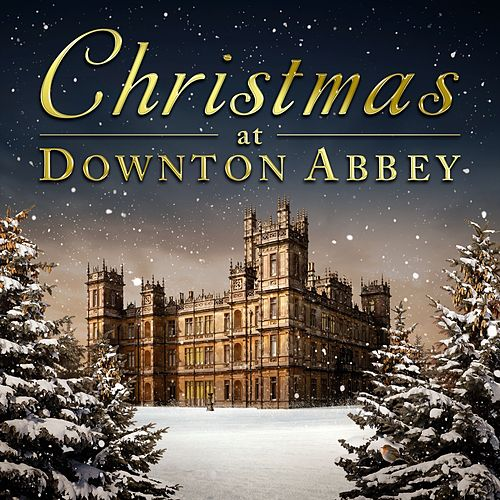 Christmas At Downton Abbey de Various Artists
