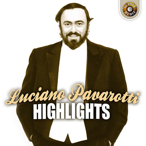 Highlights by Luciano Pavarotti