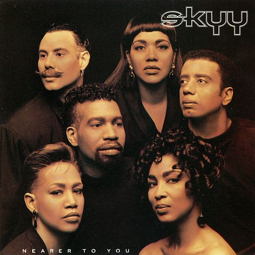Nearer To You by Skyy