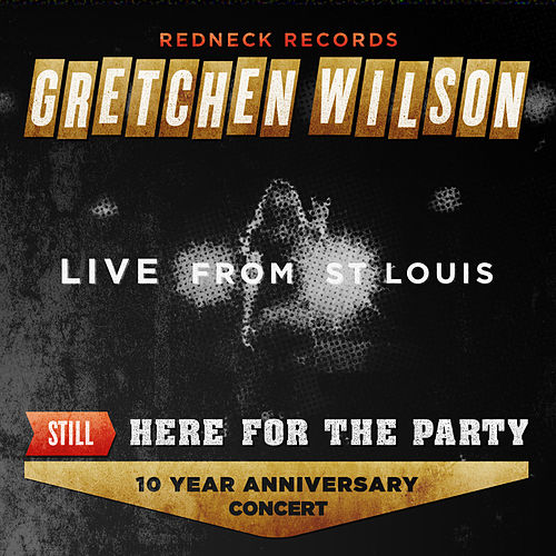 Still Here for the Party by Gretchen Wilson