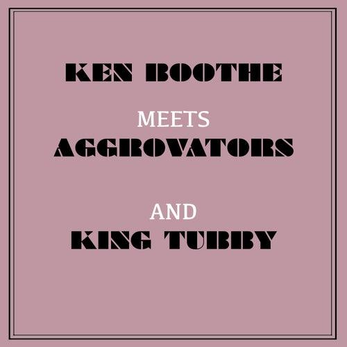 Ken Boothe Meets the Aggrovators & King Tubby de Ken Boothe