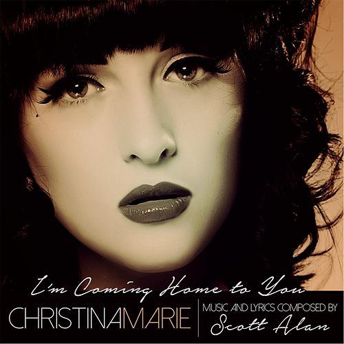 I'm Coming Home to You by Christina Marie