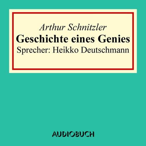 Geschichte eines Genies von Arthur Schnitzler