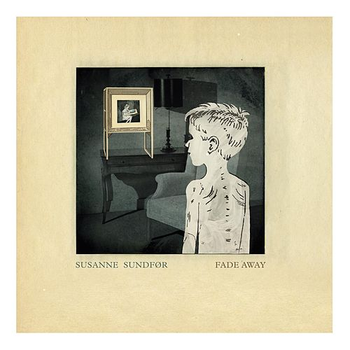 Fade Away by Susanne Sundfør