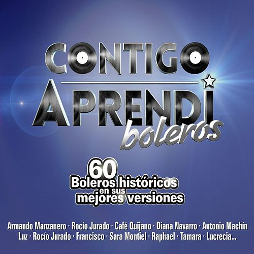 Contigo aprendí - Boleros de Various Artists