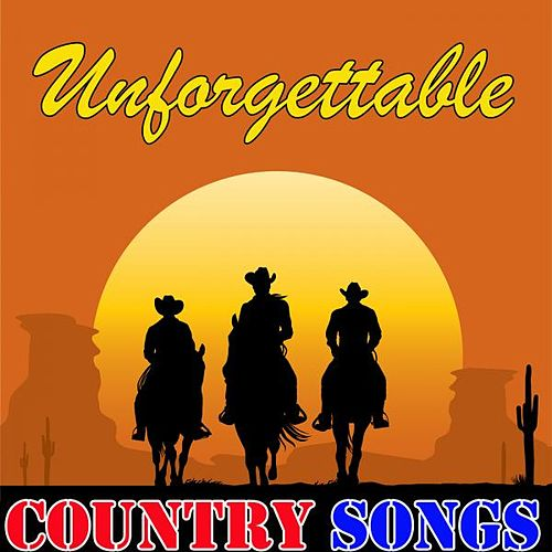 Unforgettable Country Songs by Various Artists