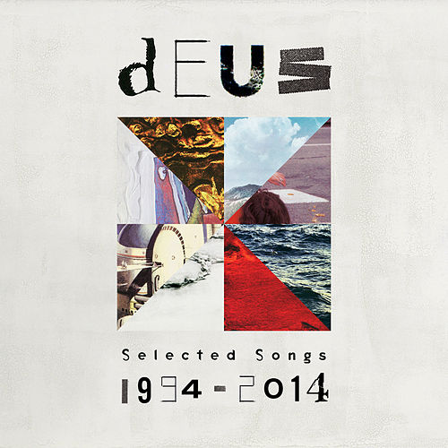 Selected Songs 1994 - 2014 by dEUS