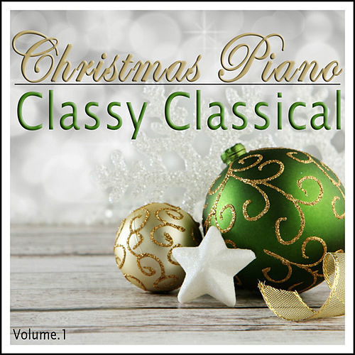 Christmas Piano - Classy Classical Christmas Compositions by Various Artists