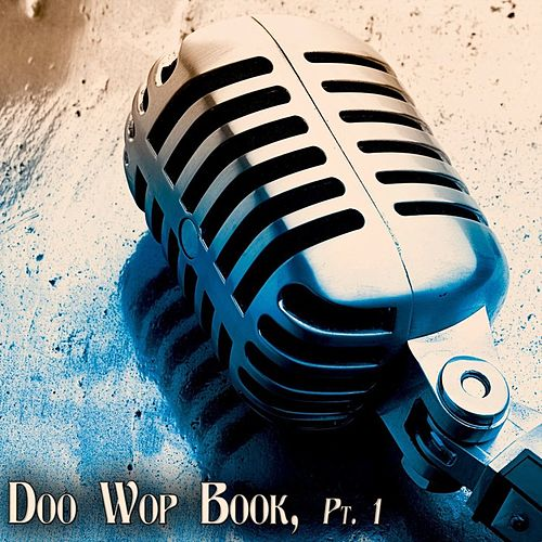 Doo Wop Book, Pt. 1 by Various Artists