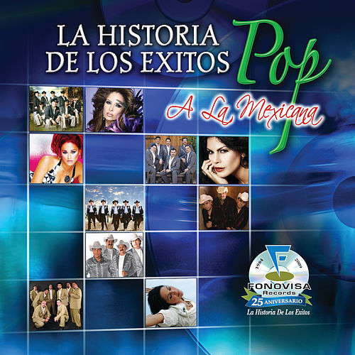 La Historia De Los Exitos Pop A La Mexicana de Various Artists
