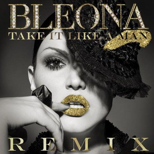 Take It Like a Man (Remixes) de Bleona